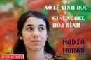 Nadia Murad - Từ nô lệ tình dục tới giải Nobel Hòa bình