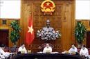 Thường trực Chính phủ họp về công tác xây dựng bộ máy hành chính địa phương