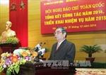 Phát biểu của của đồng chí Lê Hồng Anh tại Hội nghị báo chí toàn quốc