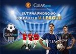 Cùng Clear Men tham gia 'Đội hình trong mơ'