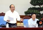 Thủ tướng Nguyễn Xuân Phúc: Nhiệm vụ những tháng còn lại rất nặng nề