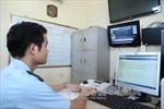 Sắp hoàn thành triển khai hệ thống giám sát hải quan tự động trên cả nước