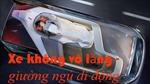 Xe không vô lăng - giường ngủ di chuyển trên đường