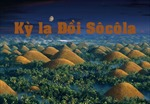 Những ngọn đồi Sôcôla lạ kỳ ở Philippines