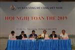 Hội nghị toàn thể Ủy ban sông Mê Kông Việt Nam lần thứ nhất