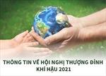 Thông tin về Hội nghị thượng đỉnh khí hậu 2021