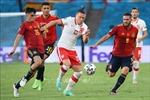 EURO 2020: Hòa Ba Lan, Tây Ban Nha tiếp tục gây thất vọng