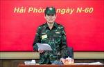 Hải Phòng xây dựng thế trận quốc phòng toàn dân, thế trận an ninh nhân dân vững chắc