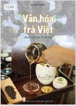 Khám phá về trà Việt trong 'Văn hoá Trà Việt- hành trình tìm về bản thể'