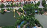 UBND Thành phố Hà Nội yêu cầu làm rõ thông tin san lấp, lấn chiếm hồ Ngòi