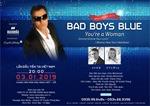 Khán giả Việt nô nức săn vé xem huyền thoại Bad Boys Blue