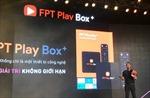 Ra mắt FPT Play Box+ đầu tiên sử dụng hệ điều hành Android TV P của Google
