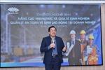Chia sẻ kinh nghiệm quản lý an toàn vệ sinh lao động cho hơn 100 doanh nghiệp