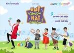 """HTV3 DreamsTV ra mắt """"Vui cùng con – Hát cùng con"""""""