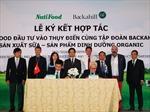 NutiFood hợp tác đầu tư sản xuất sữa mở rộng thị trường xuất khẩu