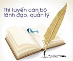 Lần đầu tiên Ninh Thuận thi tuyển chức danh Phó Giám đốc Sở