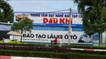 Bà Rịa-Vũng Tàu: Trung tâm dạy nghề lái xe Dầu Khí bị đình chỉ tuyển sinh 2 tháng