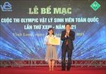 Bế mạc Cuộc thi Olympic Vật lý sinh viên toàn quốc lần thứ 23 năm 2021