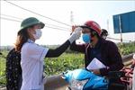 Dịch COVID-19: Bắc Ninh quyết liệt dập 34 ổ dịch