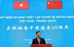 Kỷ niệm 69 năm thiết lập quan hệ ngoại giao Việt Nam-Trung Quốc tại Bắc Kinh