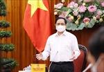 Thủ tướng: Mua vaccine phòng COVID-19 là trường hợp cấp bách, phải thực hiện ngay