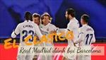 Đánh bại Barcelona, Real Madrid lên đầu bảng La Liga