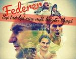 Roger Federer: Sự trở lại của một huyền thoại