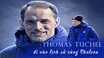 Thomas Tuchel đi vào lịch sử cùng Chelsea