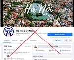 Hà Nội sẽ xử lý nghiêm các trang, nhóm trên mạng xã hội cố tình giả mạo thông tin của chính quyền Thành phố