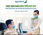 Giãn cách chỗ ngồi trên máy bay, đảm bảo an toàn tuyệt đối cho hành khách