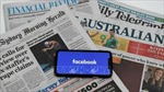 Australia và Facebook thảo luận về việc hạn chế chia sẻ nội dung tin tức