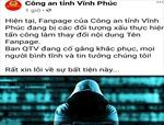 Đã nhận diện được đối tượng tấn công Fanpage Công an tỉnh Vĩnh Phúc