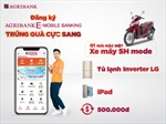 'Đăng ký Agribank E-Mobile Banking trúng quà cực sang'