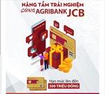 Nâng tầm trải nghiệm cùng thẻ Agribank JCB