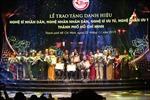 Lễ vinh danh 77 nghệ sỹ, nghệ nhân được trao tặng Danh hiệu vinh dự Nhà nước