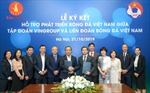 Vingroup và VFF ký thỏa thuận hợp tác chiến lược hỗ trợ phát triển bóng đá