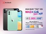 Mua Iphone với giá ưu đãi trên Tiki, Lazada bằng thẻ SeABank