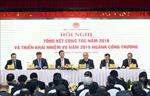 Thủ tướng Nguyễn Xuân Phúc: Ngành công thương cần quyết liệt, đổi mới hơn nữa