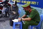 Hà Nội: Một ngày phạt 804 vụ vi phạm phòng dịch COVID-19