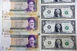 Đồng rial của Iran giảm xuống mức thấp kỷ lục