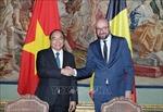 Việt Nam - Bỉ mở rộng và làm sâu sắc hơn mối quan hệ trong nhiều lĩnh vực