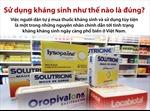 Sử dụng kháng sinh như thế nào là đúng?