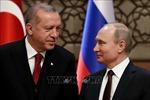 Nga và Thổ Nhĩ Kỳ cam kết phối hợp chặt chẽ hơn về vấn đề Syria