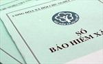 Chậm nộp tiền bảo hiểm xã hội, hai công ty bị phạt 300 triệu đồng