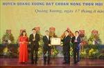 Huyện Quảng Xương đón bằng công nhân đạt chuẩn nông thôn mới