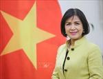 Việt Nam hy vọng Nhật Bản tiếp tục đóng vai trò dẫn dắt trong việc củng cố hệ thống thương mại đa phương