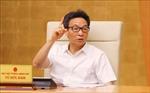 Ban Chỉ đạo Quốc gia phòng, chống COVID-19 xem xét việc cách ly đối với chuyên gia nước ngoài và người thân khi nhập cảnh vào Việt Nam