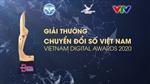 Ngày 30/6 là hạn chót nộp hồ sơ dự Giải thưởng Chuyển đổi số Việt Nam 2020