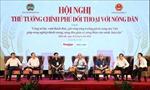 Thủ tướng Nguyễn Xuân Phúc đối thoại với nông dân miền Trung - Tây Nguyên