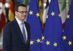 Thủ tướng Ba Lan đẩy mạnh cuộc chiến pháp lý với EU